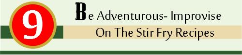 Header 9. Be Adventurous - Improvise The Stir Fry Recipe 2