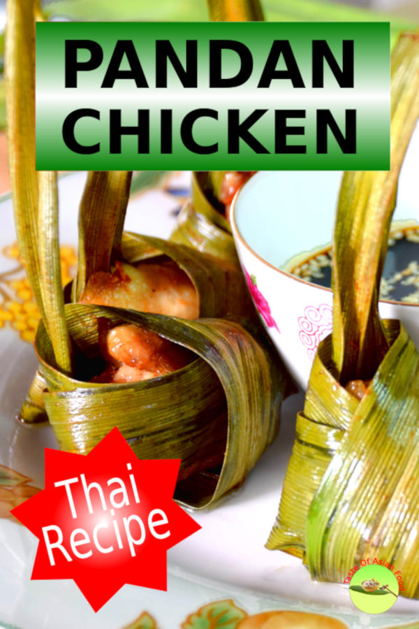 Pandan leaf chicken is one of the best specialty chicken dishes in Thailand. The chicken is moist, tender, infused with refreshing pandan aroma and encased in the leaf packets. The Thai people wrap the marinated boneless chicken meat inside a large piece of pandan leaf and deep-fry it. The amazing aroma of the leaves is infused into the chicken meat, giving the ordinary chicken a distinct flavor and unique presentation.