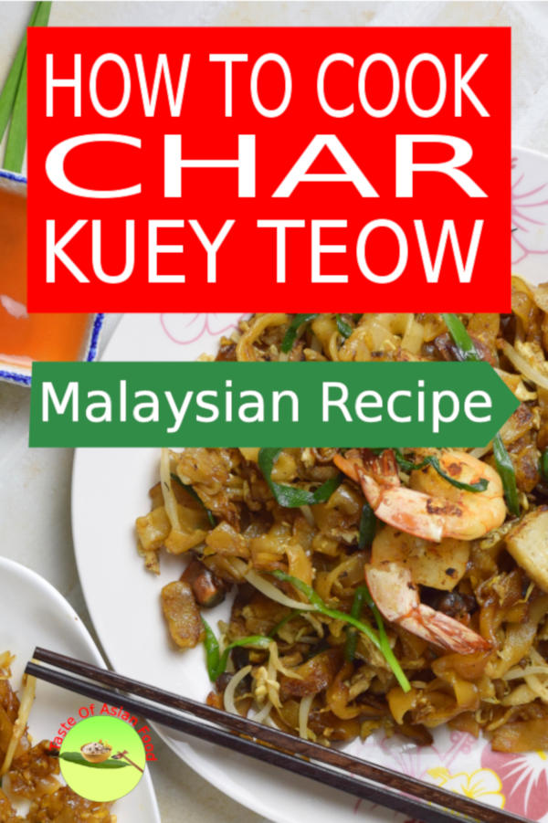 Find out how to prepare Char Kuey Teow (stir-fried flat rice noodles) Penang style. It has ranked 14th on the World Street Food Top 50 list at the World Street Food Congress 2017.