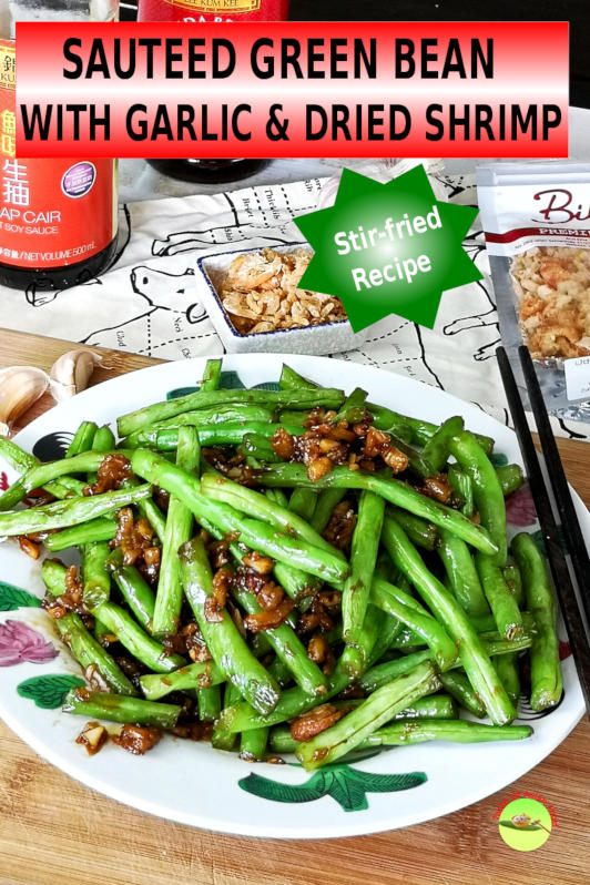Sauteed green bean with garlic and dried shrimp is widely popular among the Chinese. A quick and easy meal in thirty minutes.